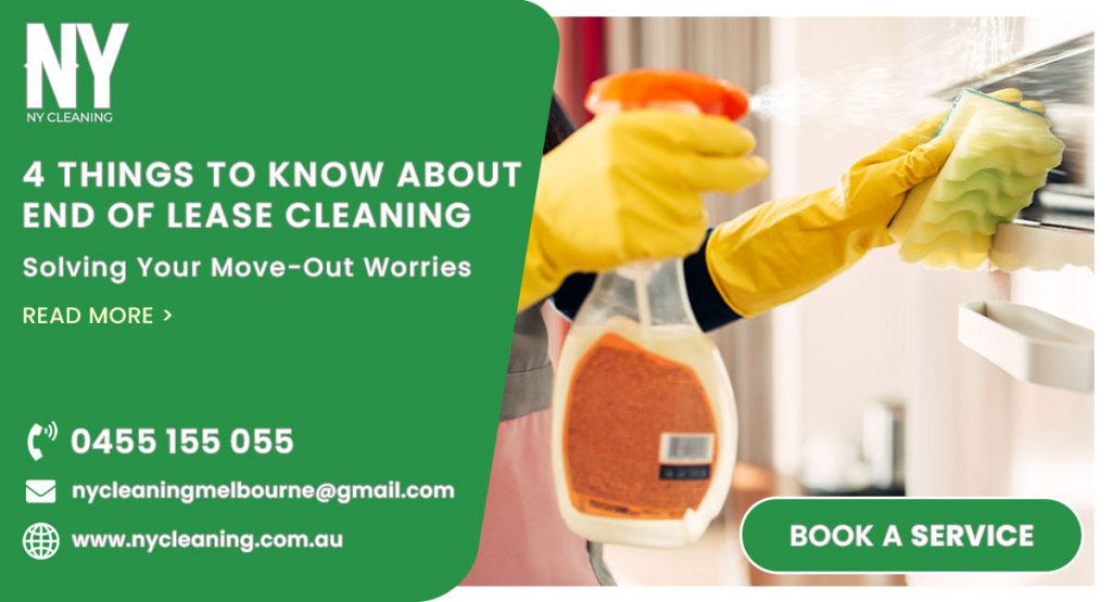 Things to know about End of lease Cleaning